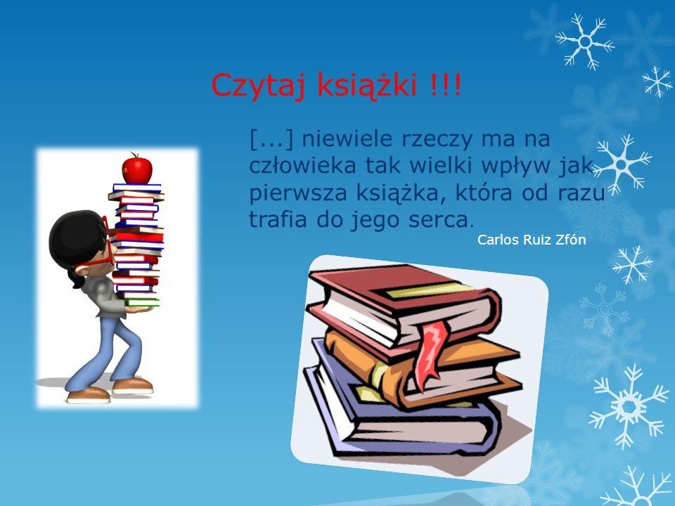 Czytaj książki !!! [...] niewiele rzeczy ma na człowieka tak wielki wpływ jak pierwsza książka, która od razu trafia do jego serca.